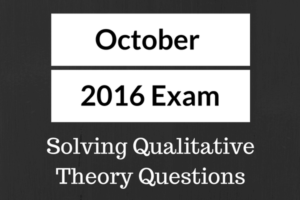 Thoughts on the 2016 October Exam, and How to Solve Qualitative Theory Questions