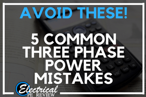 Avoid These Three Phase Power Formula Mistakes!