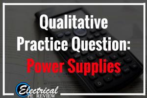 Qualitative Practice Problem – Power Supplies