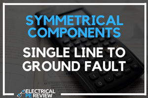 symmetrical components single line to ground fault article