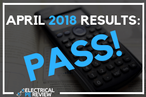 April 2018 PE Exam Results - Pass! - Electrical PE Review
