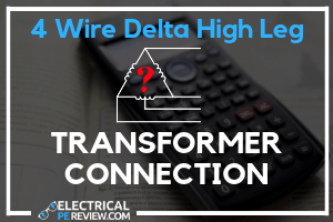 [DIAGRAM_38IS]  4 Wire High Leg Delta Transformer Connection - Electrical PE Review | Delta Wiring Diagram 4 Wires |  | Electrical PE Review